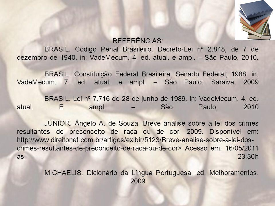 REFERÊNCIAS:. BRASIL. Código Penal Brasileiro. Decreto-Lei nº 2