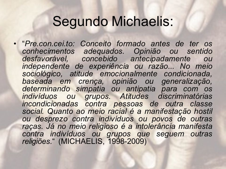 Segundo Michaelis: