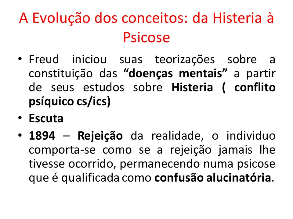 A Evolução dos conceitos: da Histeria à Psicose