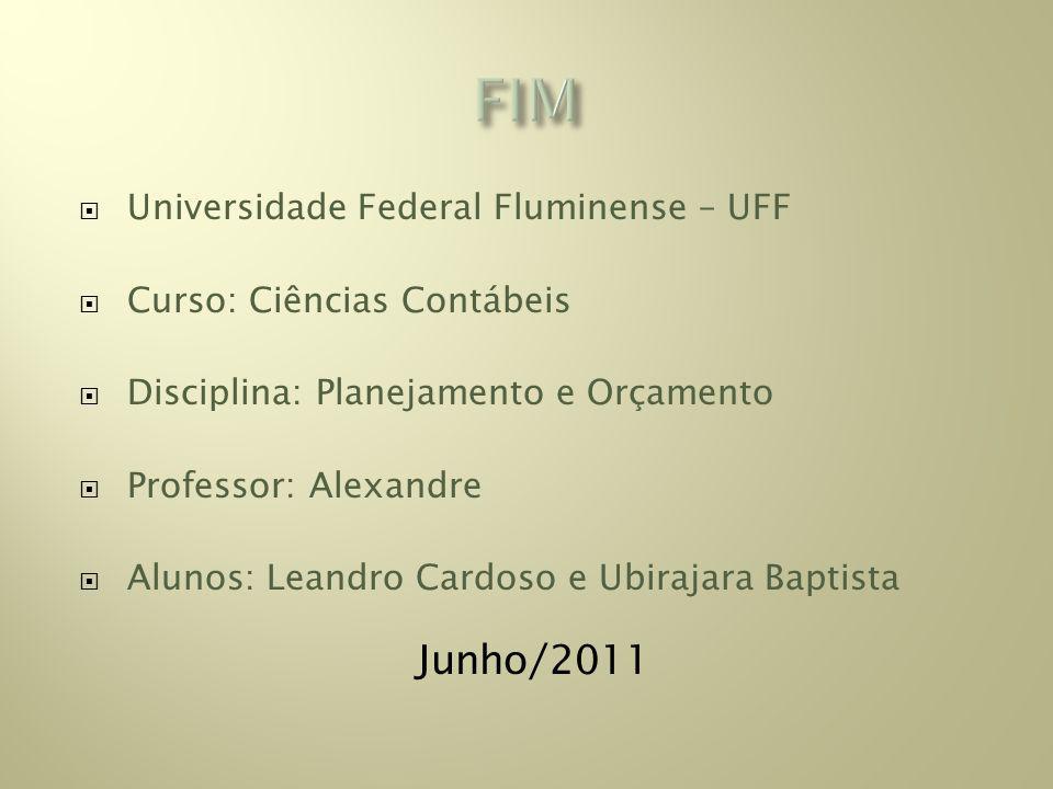 FIM Junho/2011 Universidade Federal Fluminense – UFF