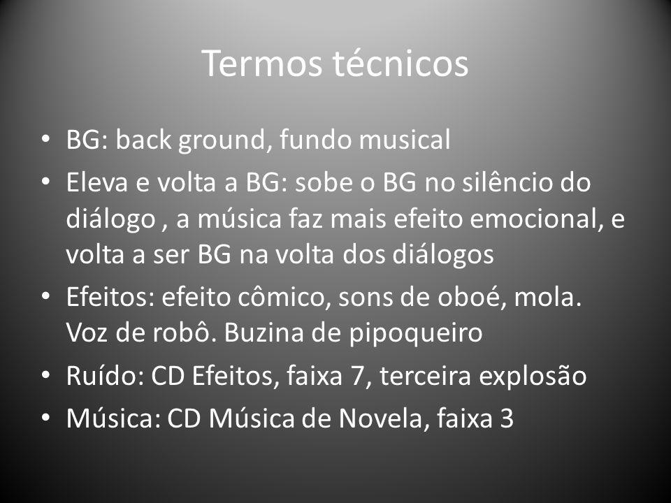 Termos técnicos BG: back ground, fundo musical
