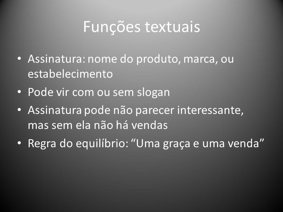 Funções textuais Assinatura: nome do produto, marca, ou estabelecimento. Pode vir com ou sem slogan.