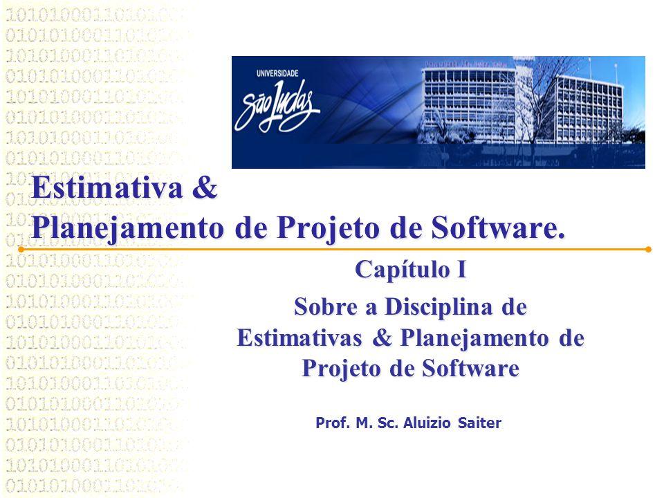 Estimativa & Planejamento de Projeto de Software.
