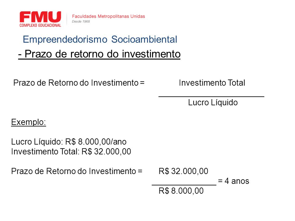 - Prazo de retorno do investimento
