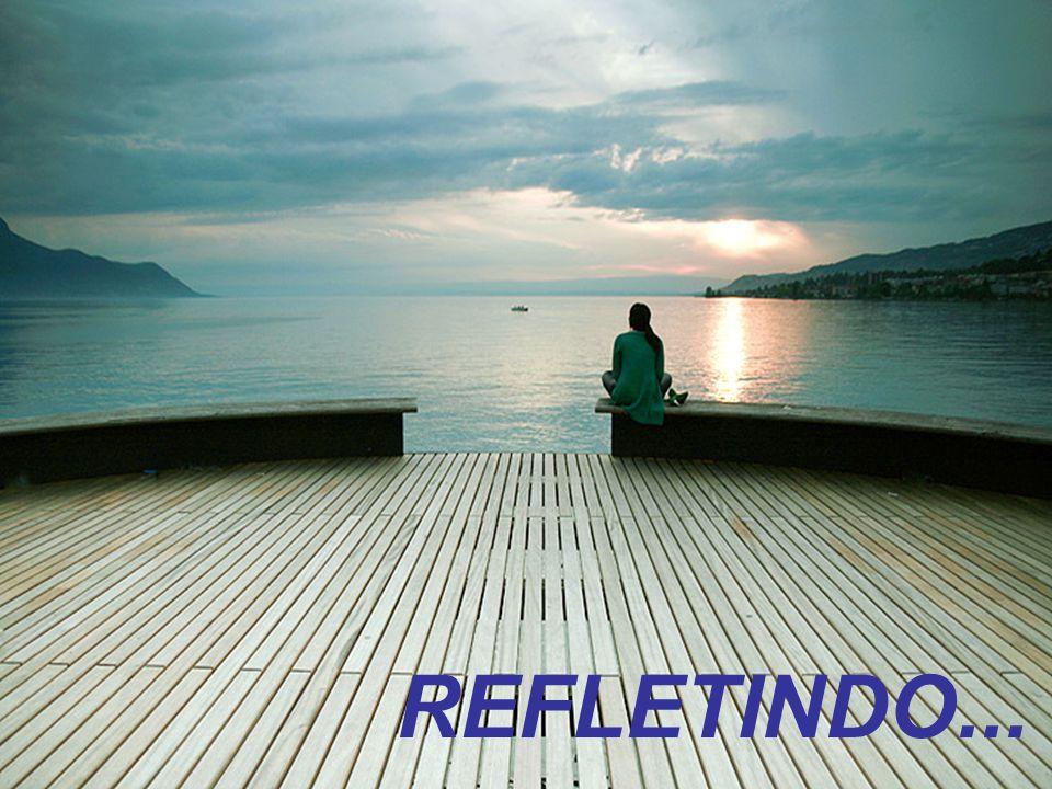 REFLETINDO...