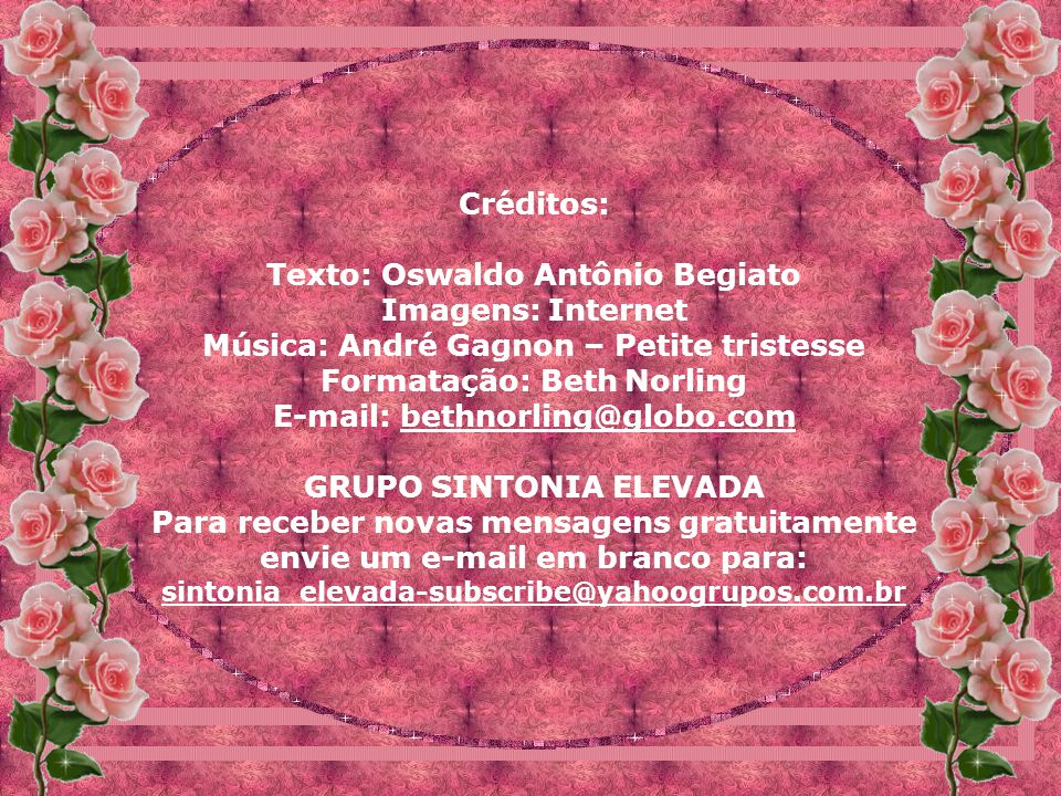 Texto: Oswaldo Antônio Begiato Imagens: Internet