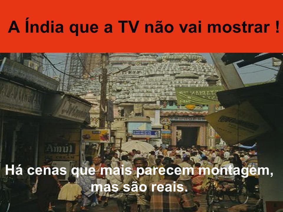 A Índia que a TV não vai mostrar !