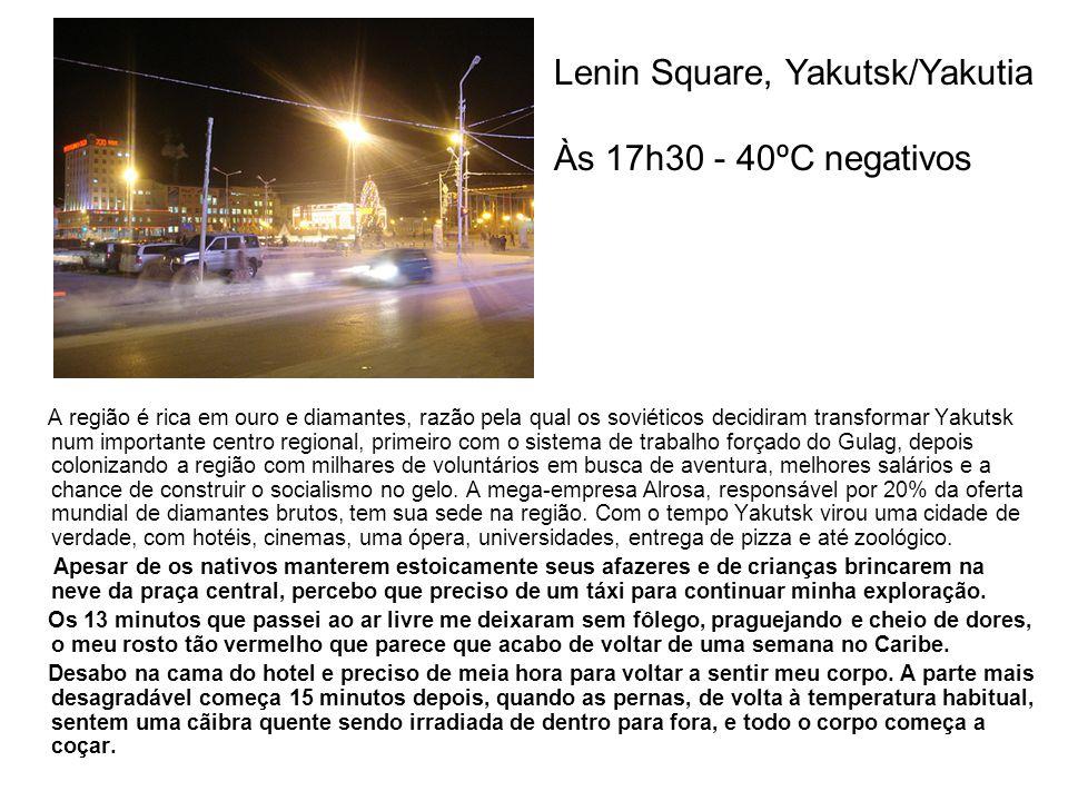 Lenin Square, Yakutsk/Yakutia Às 17h30 - 40ºC negativos