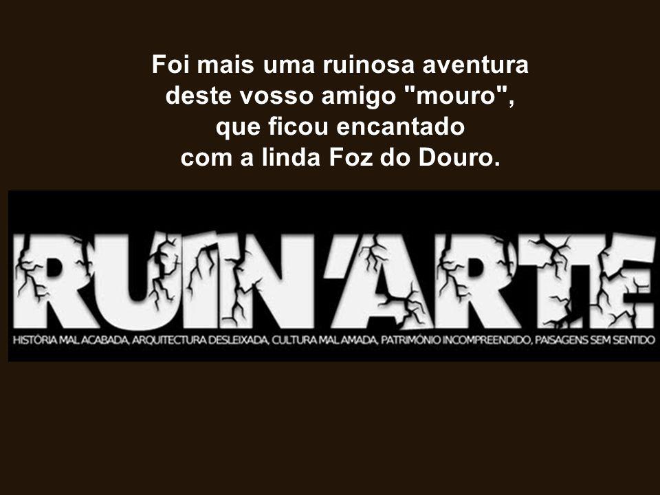 Foi mais uma ruinosa aventura deste vosso amigo mouro , que ficou encantado com a linda Foz do Douro.