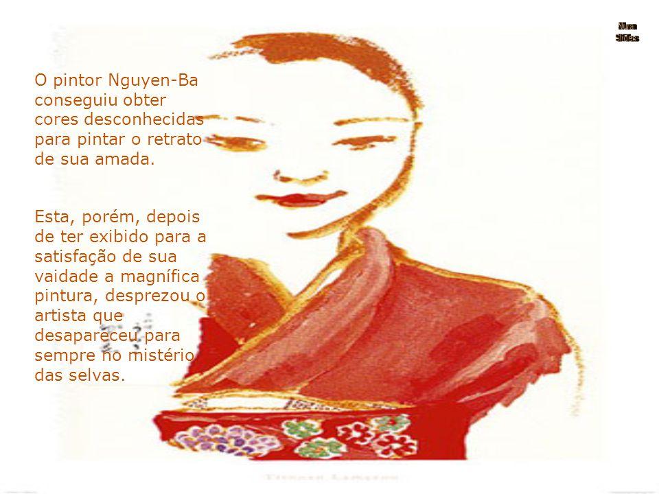 Nura Slides. O pintor Nguyen-Ba conseguiu obter cores desconhecidas para pintar o retrato de sua amada.