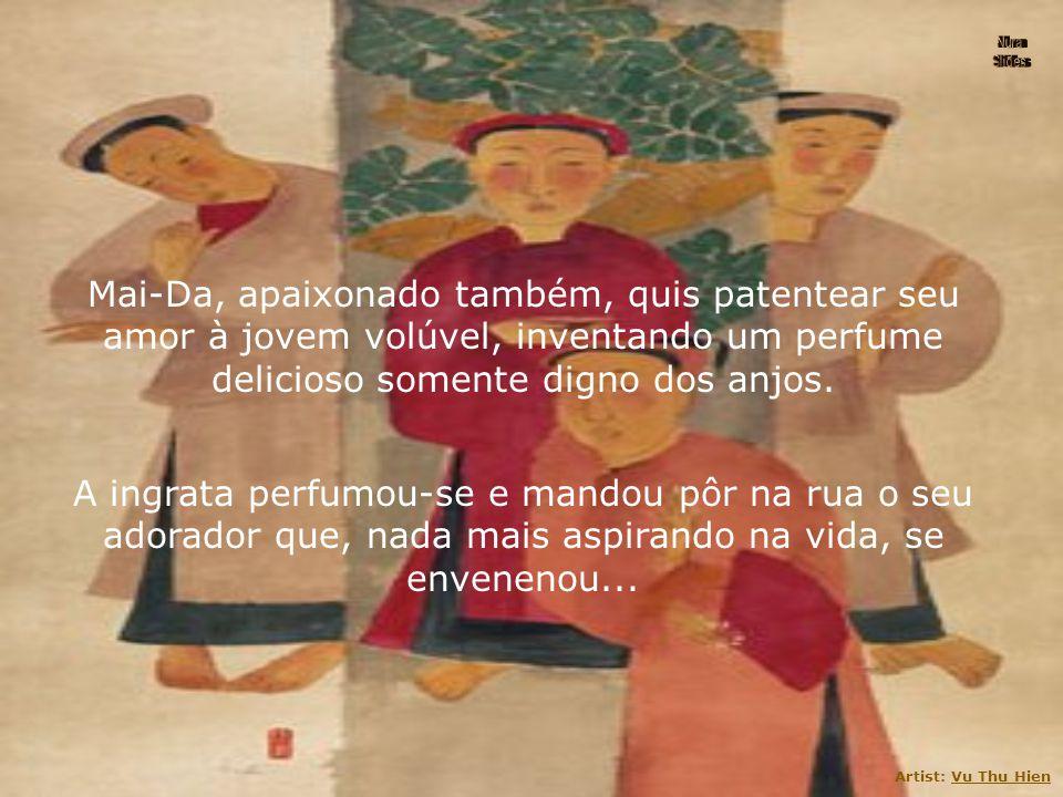 Nura Slides. Mai-Da, apaixonado também, quis patentear seu amor à jovem volúvel, inventando um perfume delicioso somente digno dos anjos.