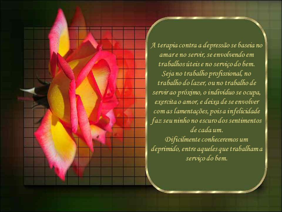 A terapia contra a depressão se baseia no amar e no servir, se envolvendo em trabalhos úteis e no serviço do bem.