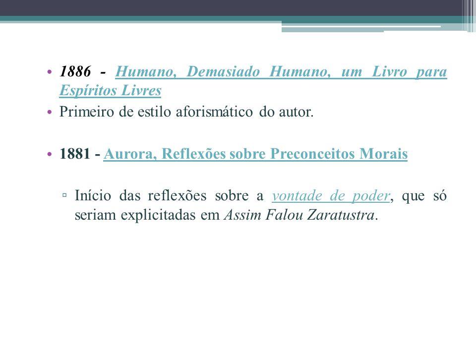 1886 - Humano, Demasiado Humano, um Livro para Espíritos Livres