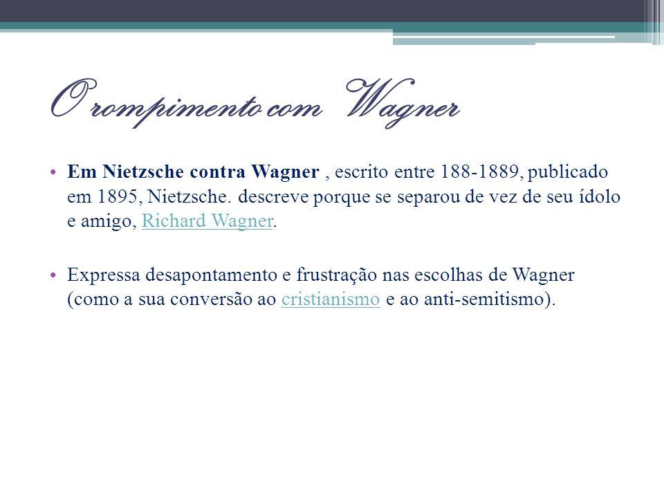 O rompimento com Wagner