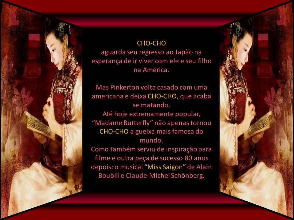 CHO-CHO aguarda seu regresso ao Japão na esperança de ir viver com ele e seu filho na América.