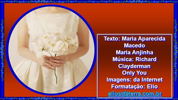 Texto: Maria Aparecida Macedo Música: Richard Clayderman