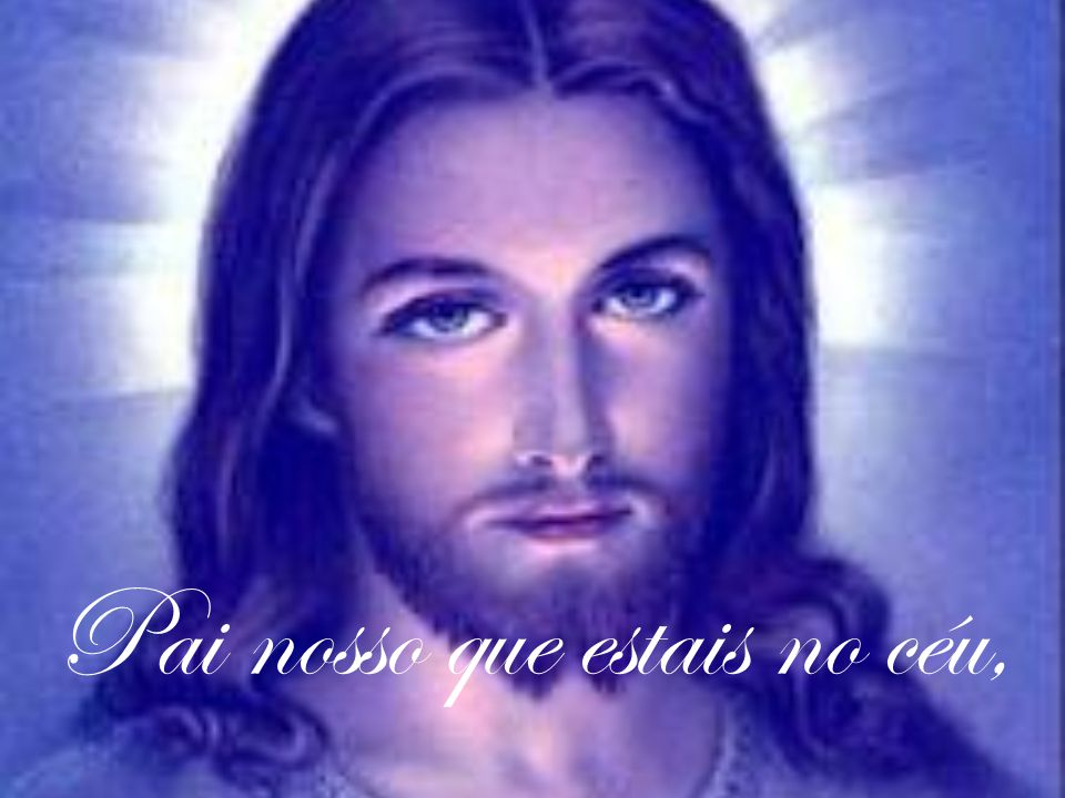 Pai nosso que estais no céu,