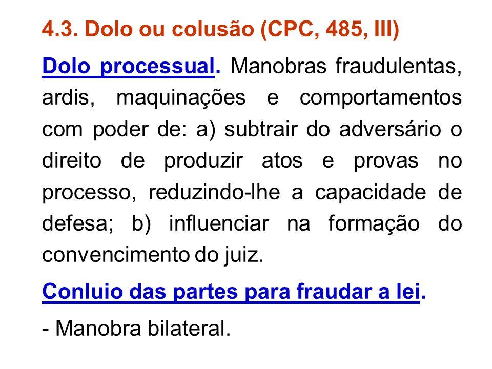 4.3. Dolo ou colusão (CPC, 485, III)