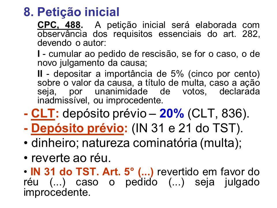 - CLT: depósito prévio – 20% (CLT, 836).