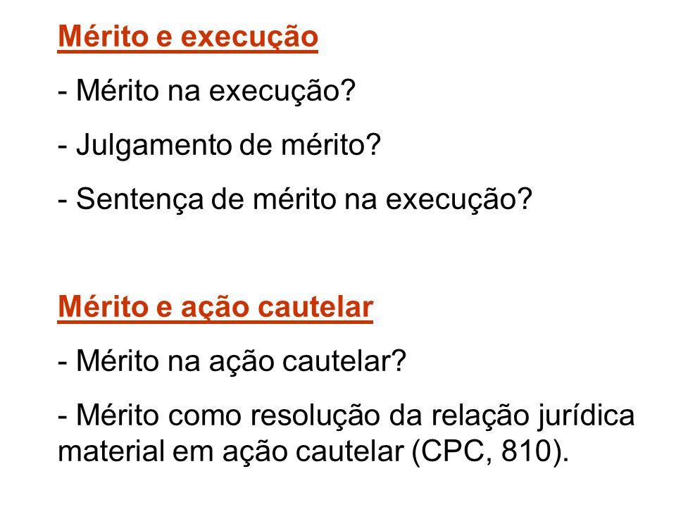 Mérito e execução - Mérito na execução - Julgamento de mérito - Sentença de mérito na execução