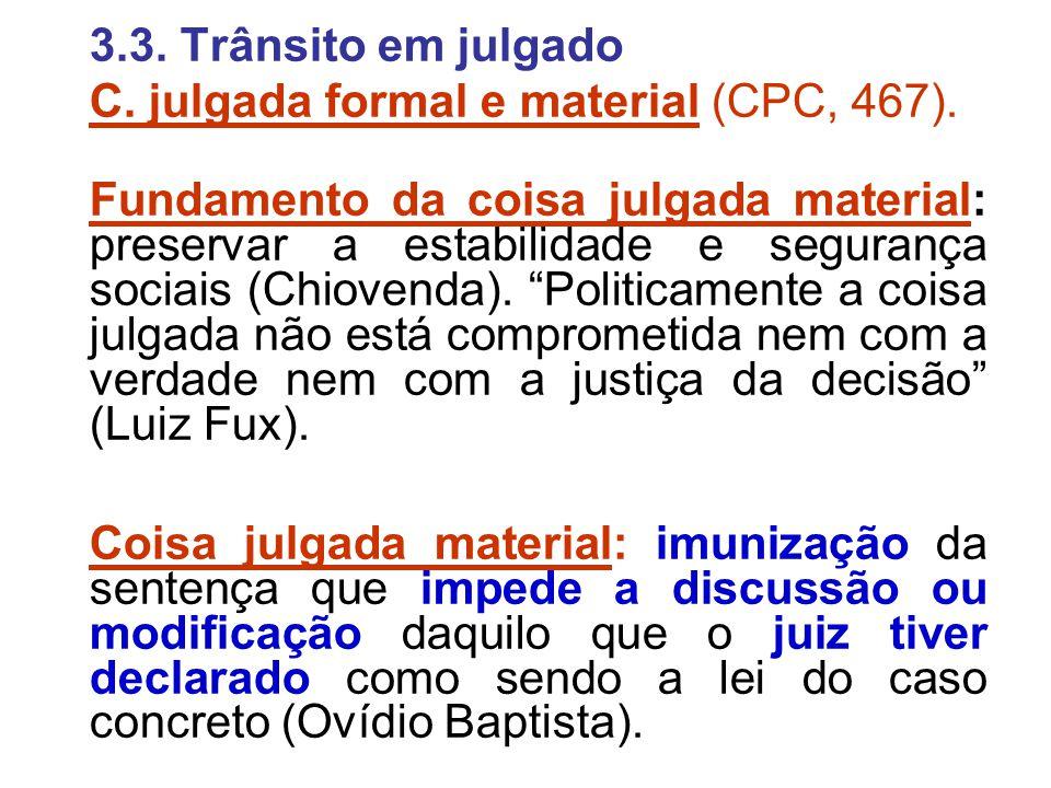 3.3. Trânsito em julgado C. julgada formal e material (CPC, 467).