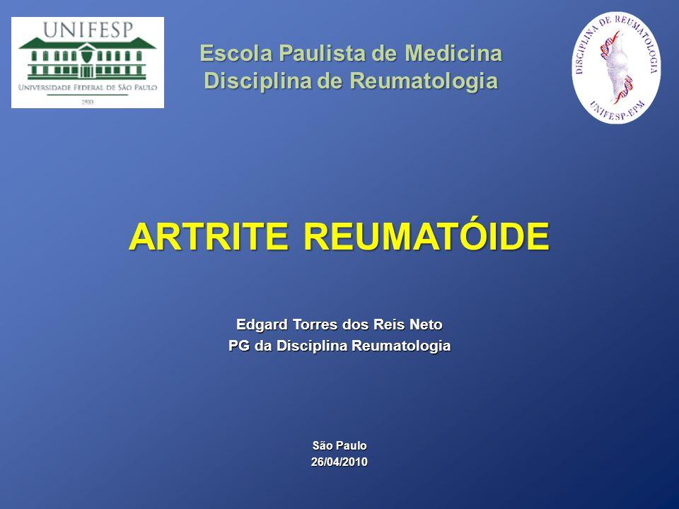 ARTRITE REUMATÓIDE Escola Paulista de Medicina
