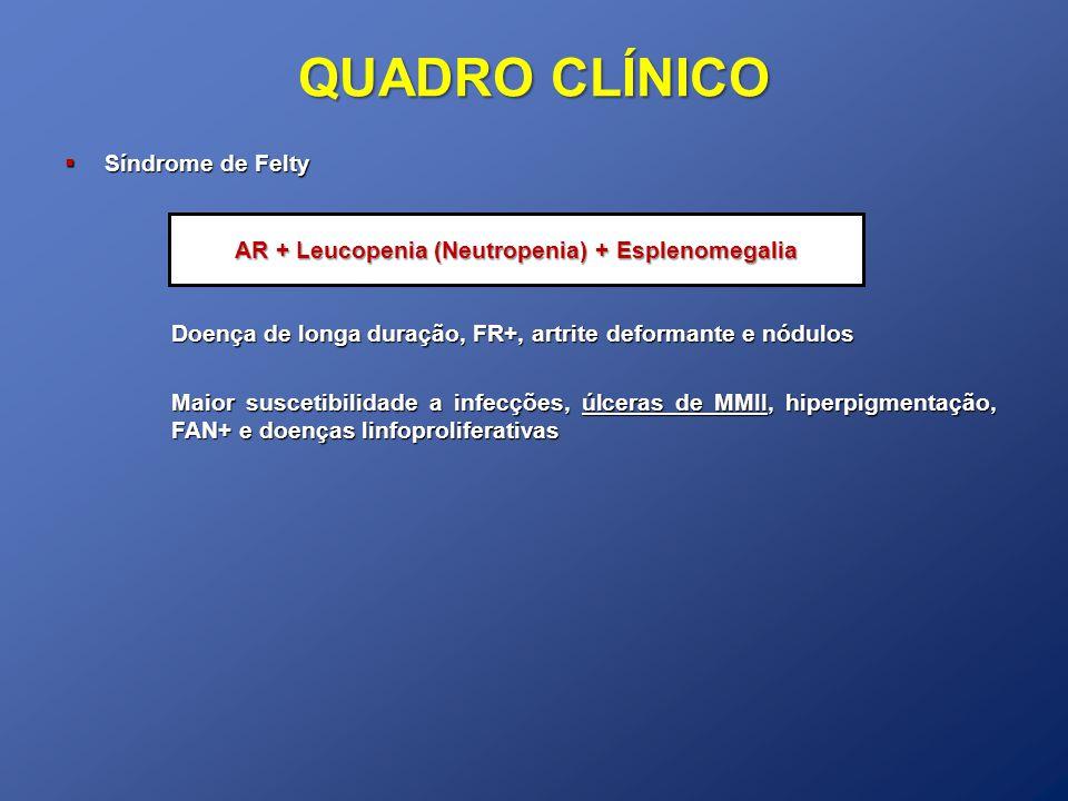AR + Leucopenia (Neutropenia) + Esplenomegalia