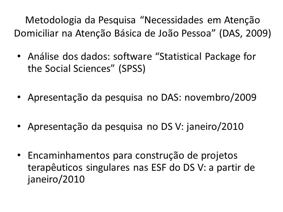 Metodologia da Pesquisa Necessidades em Atenção Domiciliar na Atenção Básica de João Pessoa (DAS, 2009)