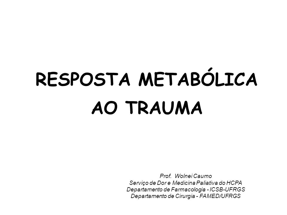 RESPOSTA METABÓLICA AO TRAUMA