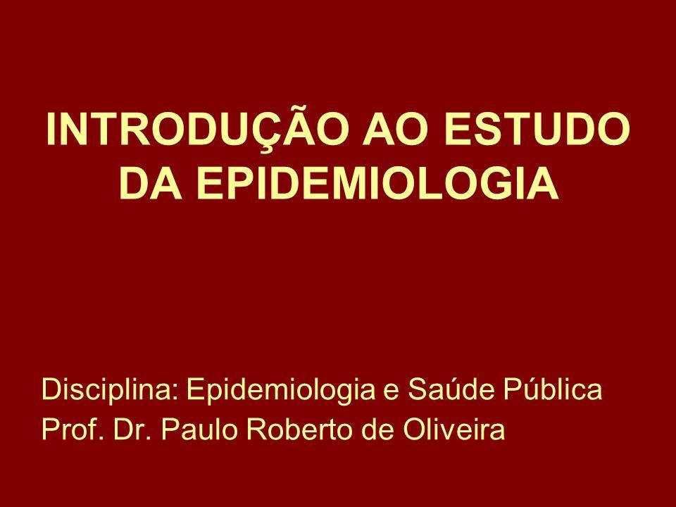 INTRODUÇÃO AO ESTUDO DA EPIDEMIOLOGIA