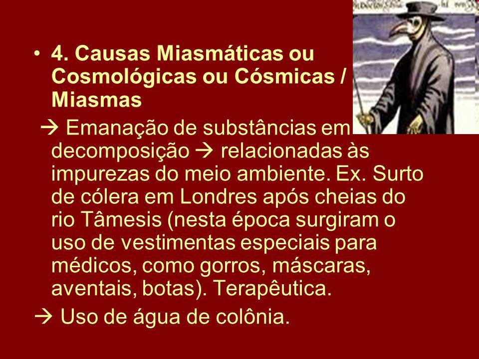 4. Causas Miasmáticas ou Cosmológicas ou Cósmicas / Miasmas
