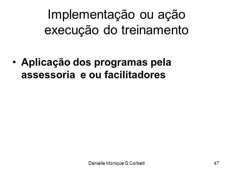Implementação ou ação execução do treinamento