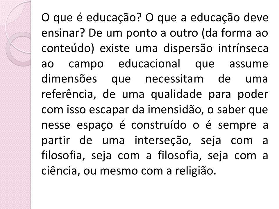 O que é educação. O que a educação deve ensinar