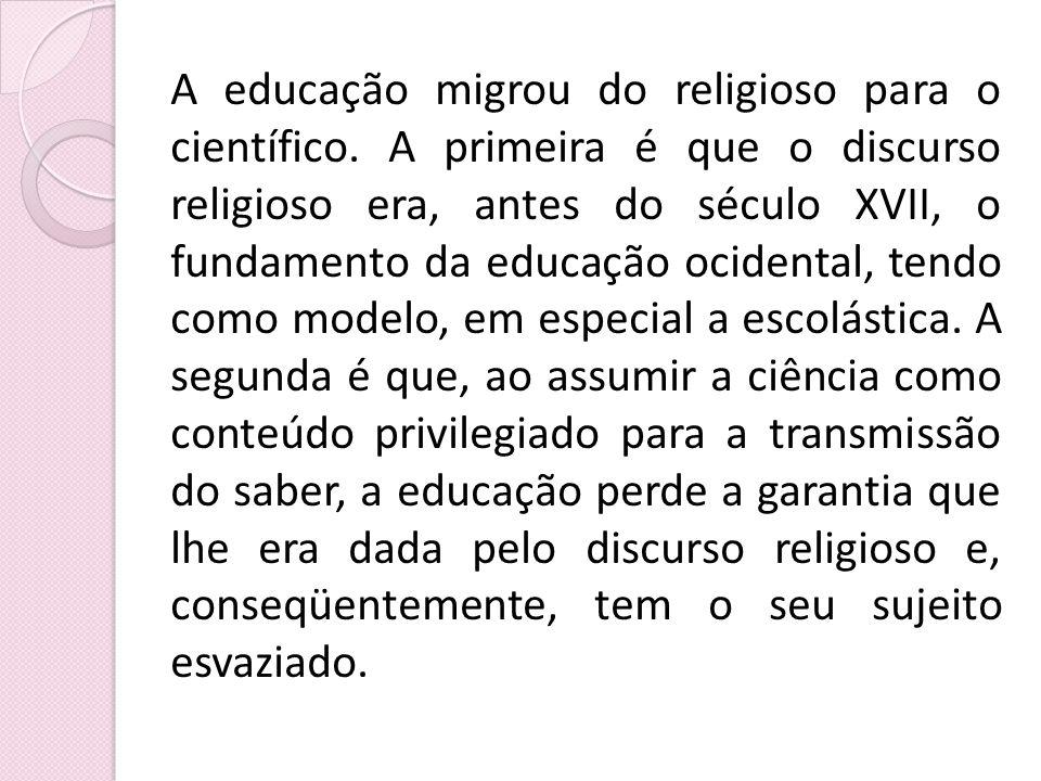 A educação migrou do religioso para o científico