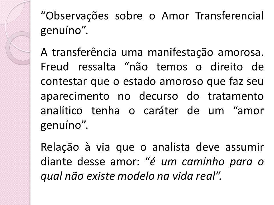 Observações sobre o Amor Transferencial genuíno .