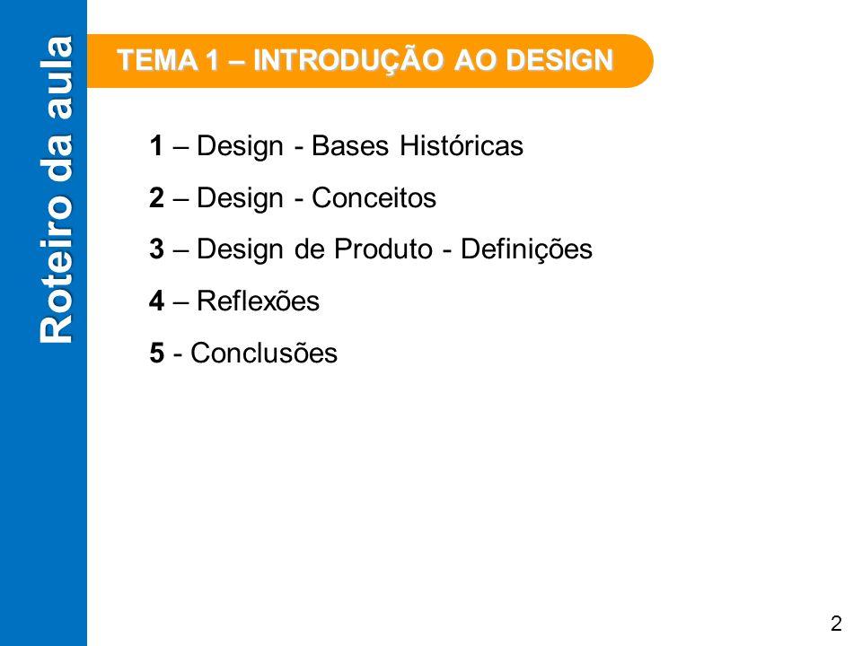 Roteiro da aula TEMA 1 – INTRODUÇÃO AO DESIGN