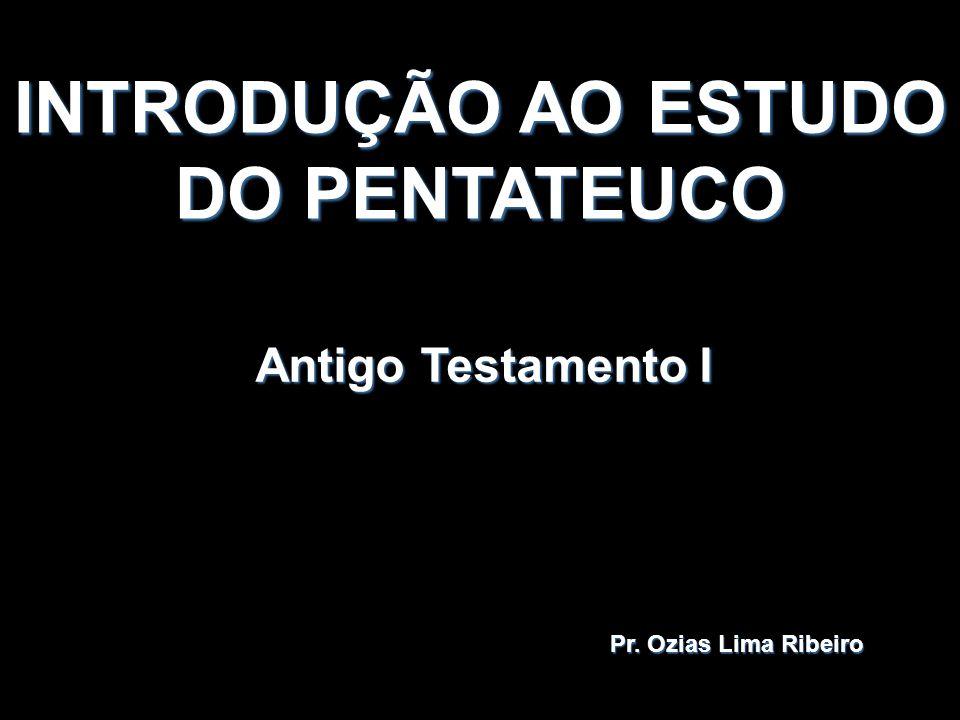 INTRODUÇÃO AO ESTUDO DO PENTATEUCO
