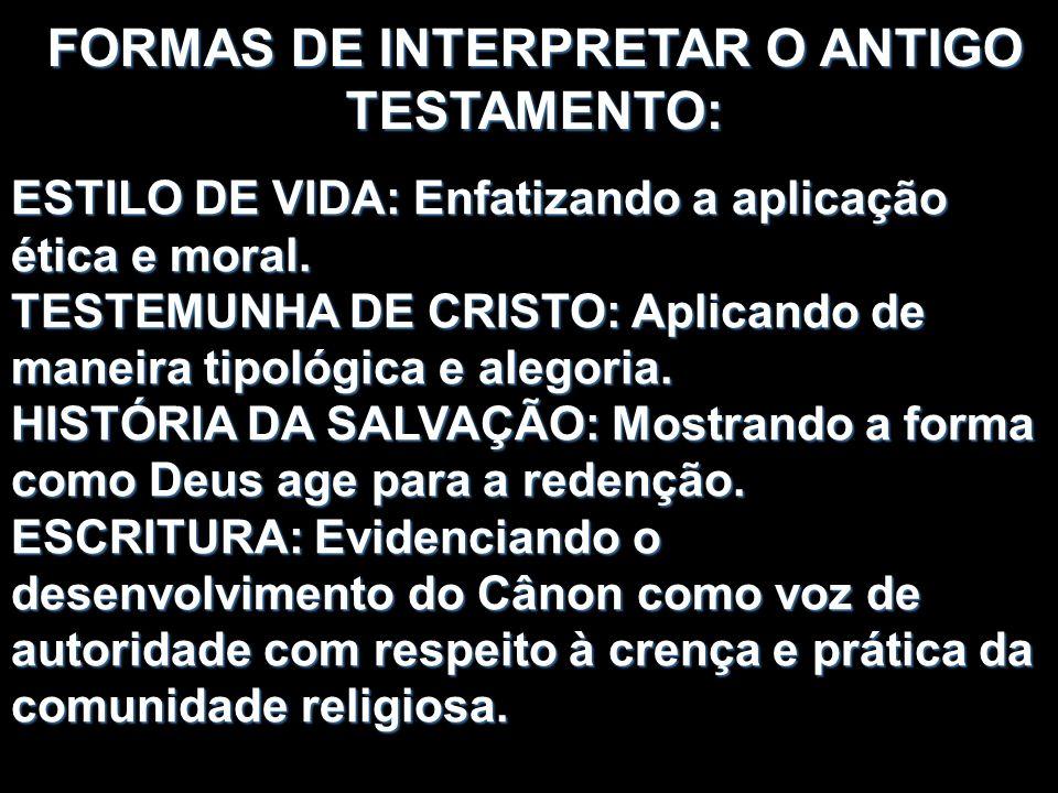 FORMAS DE INTERPRETAR O ANTIGO TESTAMENTO: