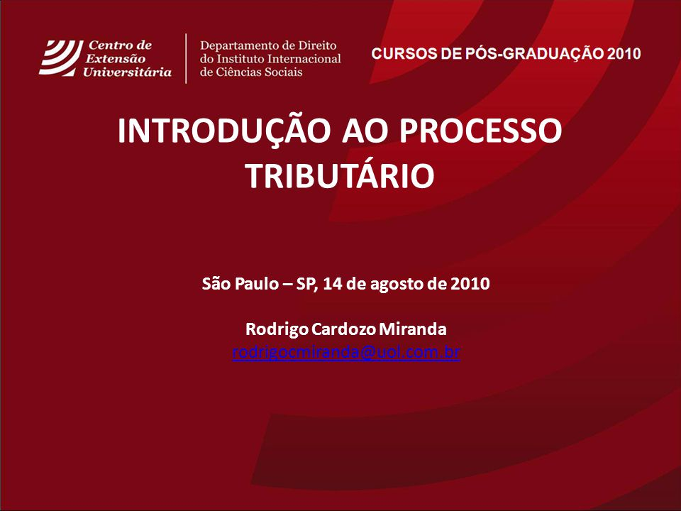 INTRODUÇÃO AO PROCESSO TRIBUTÁRIO