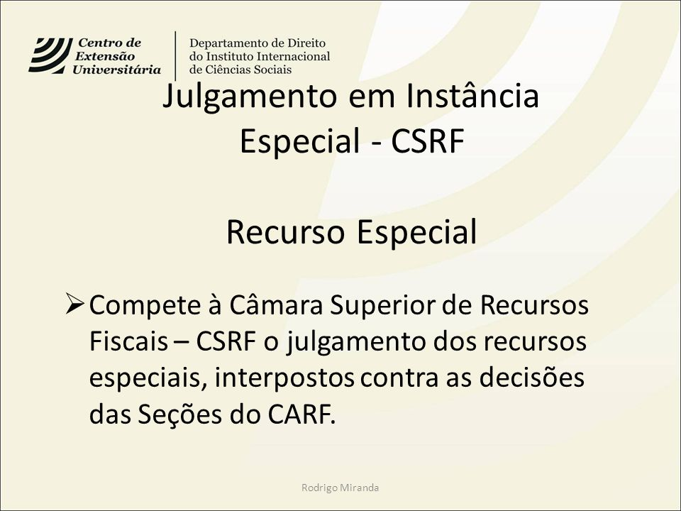 Julgamento em Instância Especial - CSRF Recurso Especial