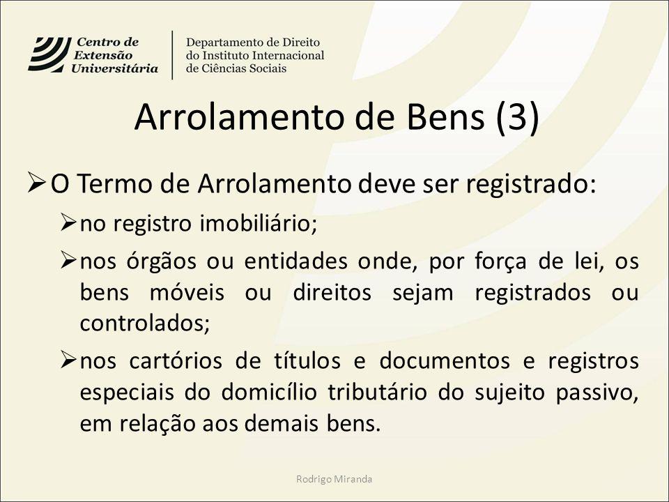 Arrolamento de Bens (3) O Termo de Arrolamento deve ser registrado: