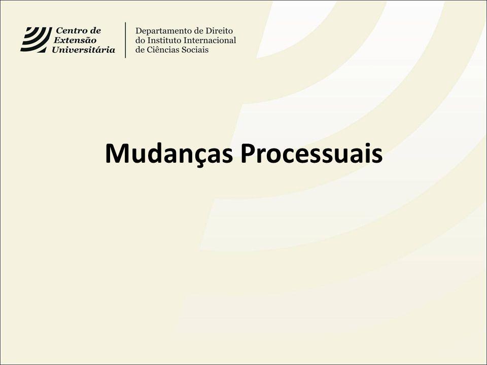 Mudanças Processuais