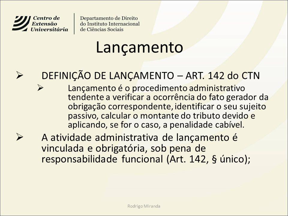 Lançamento DEFINIÇÃO DE LANÇAMENTO – ART. 142 do CTN