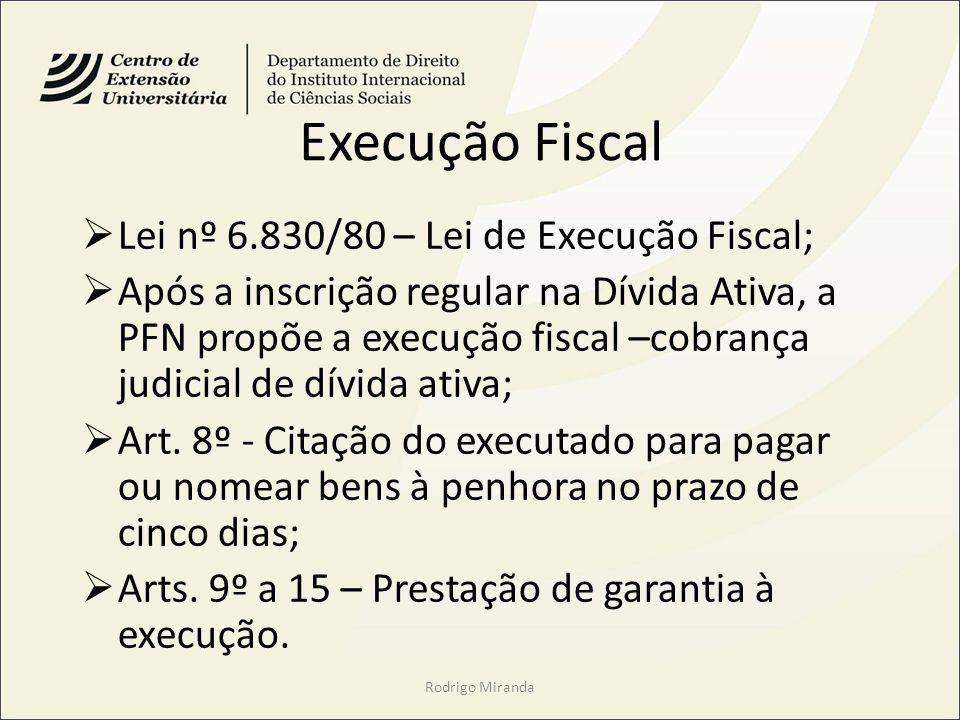 Execução Fiscal Lei nº 6.830/80 – Lei de Execução Fiscal;