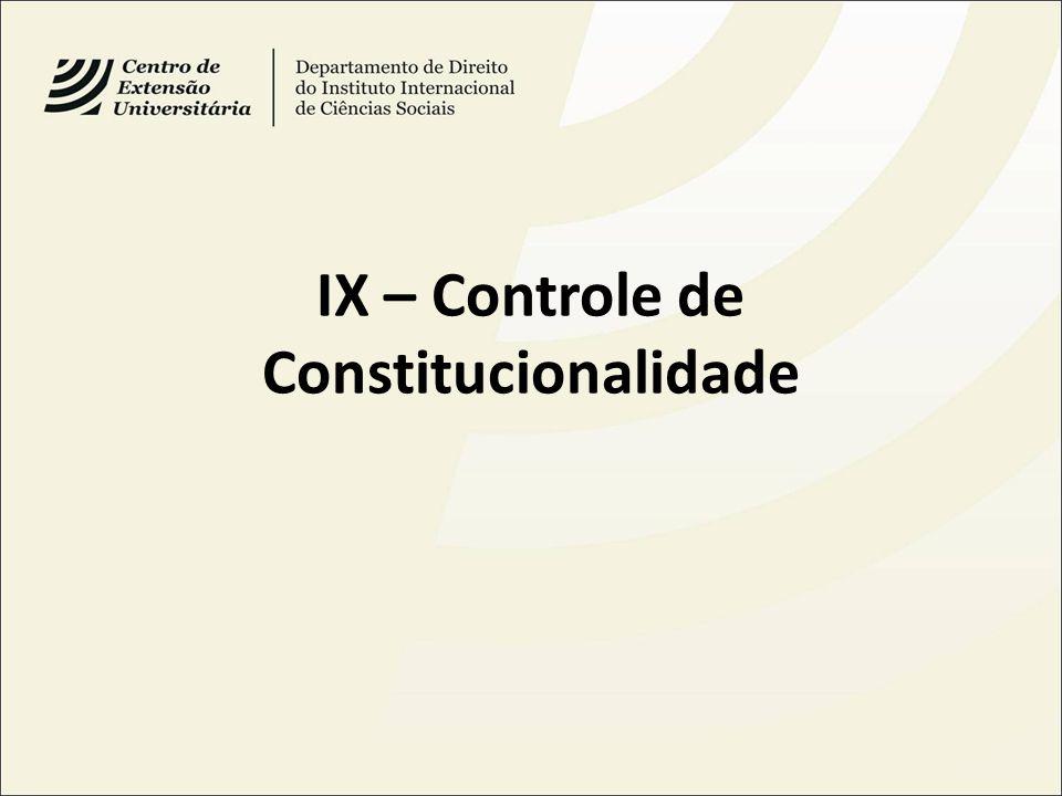IX – Controle de Constitucionalidade