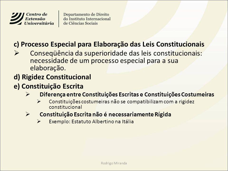c) Processo Especial para Elaboração das Leis Constitucionais