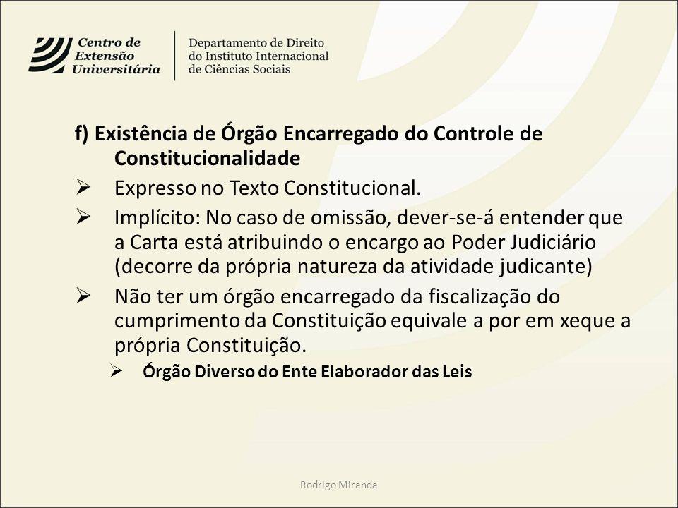 f) Existência de Órgão Encarregado do Controle de Constitucionalidade