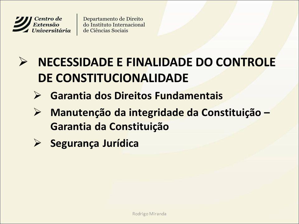 NECESSIDADE E FINALIDADE DO CONTROLE DE CONSTITUCIONALIDADE