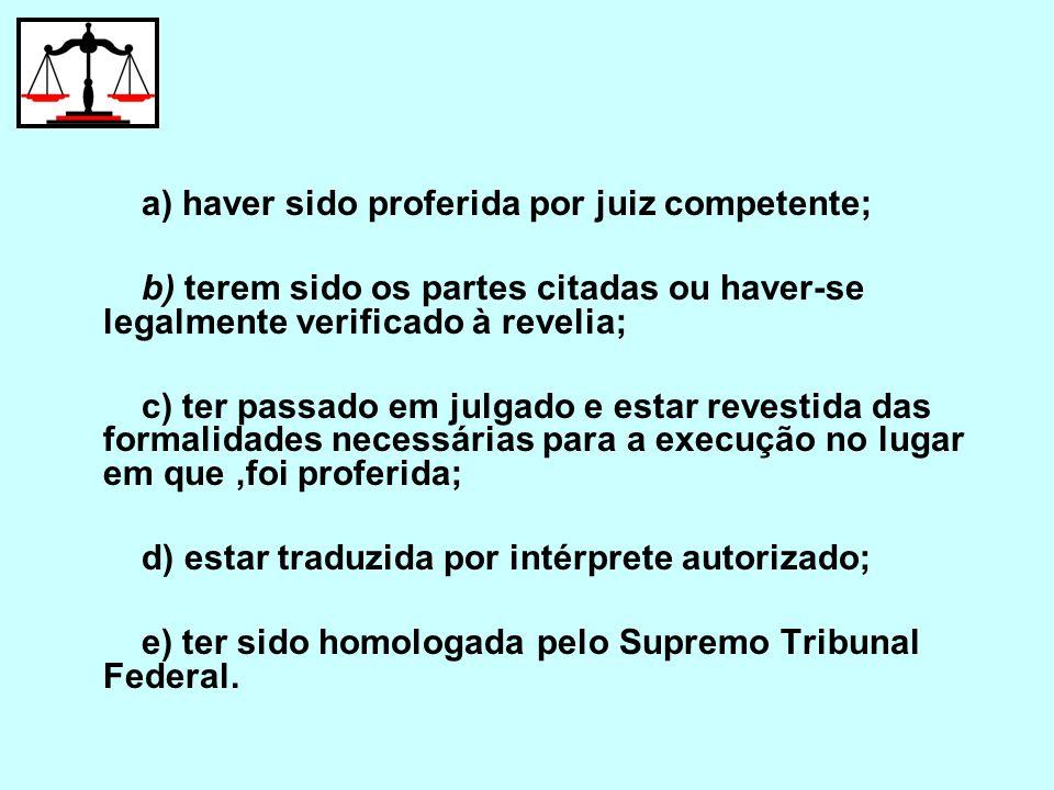 a) haver sido proferida por juiz competente;