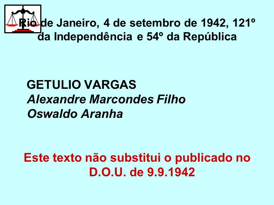 Este texto não substitui o publicado no D.O.U. de 9.9.1942